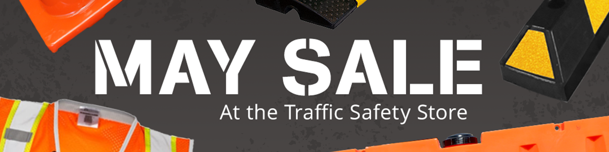 May Sale at the Traffic Safety Store